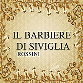 Play & Download Il barbiere di Siviglia, Rossini by Various Artists | Napster