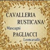 Cavalleria Rusticana, Pagliacci, Mascagni, Leoncavallo by Various Artists