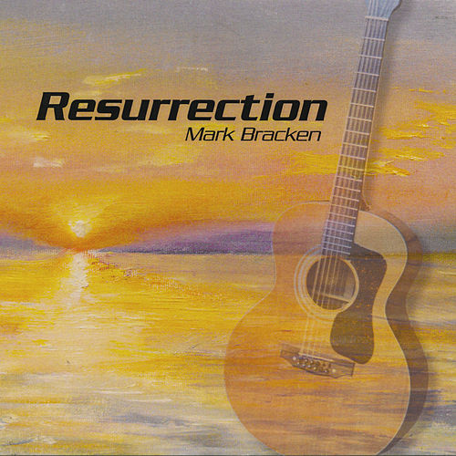 Play & Download Resurrection by Mark Bracken | Napster