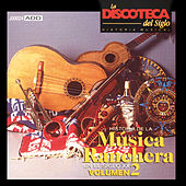 Play & Download La Discoteca del Siglo - Historia de la Música Ranchera en el Siglo Xx, Vol. 2 by Various Artists | Napster