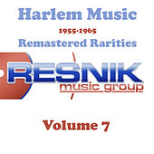 Harlem Music 1955-1965 Remastered Rarities Vol. 7 by Various Artists
