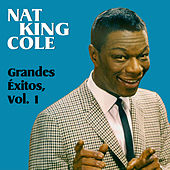 Play & Download Grandes Éxitos, Vol. 1 by Nat King Cole | Napster