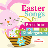 Easter Songs for Preschool and Kindergarten by The Kiboomers
