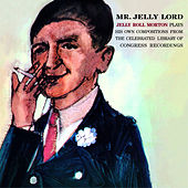Mr. Jelly Lord (Bonus Track Version) by Jelly Roll Morton