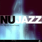Nu Jazz (The Ultimate Sound Trends) by Various Artists