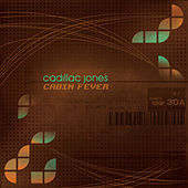 Play & Download Cabin Fever by Cadillac Jones | Napster
