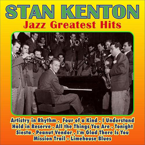 Play & Download Jazz Greatest Hits by Stan Kenton | Napster