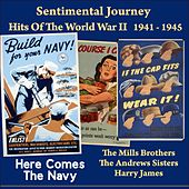 Play & Download Here Comes the Navy (Sentimental Journey - Hits Of The WW II 1941 - 1945) by Various Artists | Napster