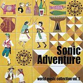 Play & Download Sonic Adventure, Vol. 2 (World Music Collection) by Various Artists | Napster