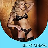 Play & Download Best Of Minimal by Various Artists | Napster