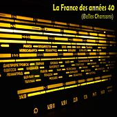 Play & Download La france des années 40 (Belles chansons) by Various Artists | Napster