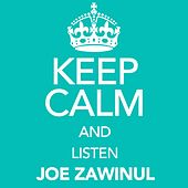 Keep Calm and Listen Joe Zawinul von Joe Zawinul