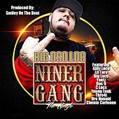 Play & Download Niner Gang (feat. Gilly Loco, Lil Toro, Big Loco, Yantz, Doc 9, C Locs, Young Tank, Thre4t, Dro Hunnid & Chente Corleone) by Big Oso Loc | Napster