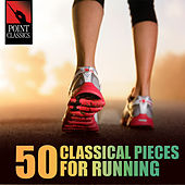 Play & Download 50 Classical Pieces for Running by Various Artists | Napster