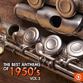 The Best Anthems of 1950's, Vol. 3 by Various Artists