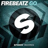 Play & Download Go by Firebeatz | Napster