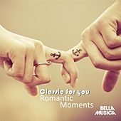 Classic for You: Romantic Moments by Various Artists