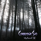Play & Download Wychwood by Corrosive Sun | Napster