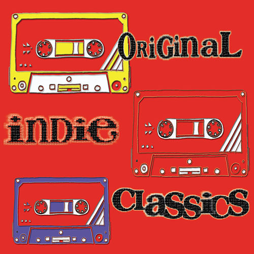 Original Indie Classics by Various Artists
