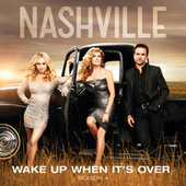 Wake Up When It's Over by Nashville Cast
