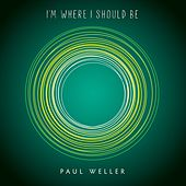 Play & Download I'm Where I Should Be by Paul Weller | Napster
