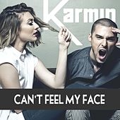 Can't Feel My Face - Single von Karmin