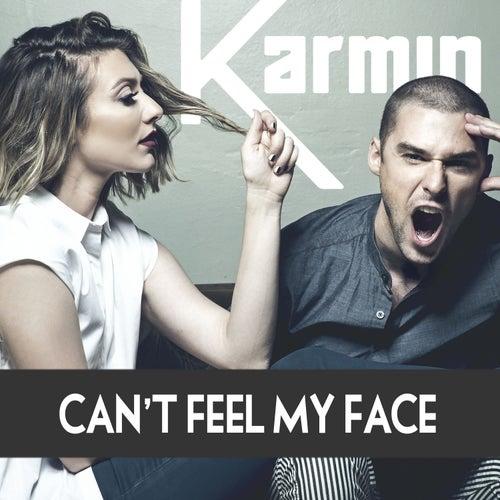 Can't Feel My Face - Single by Karmin