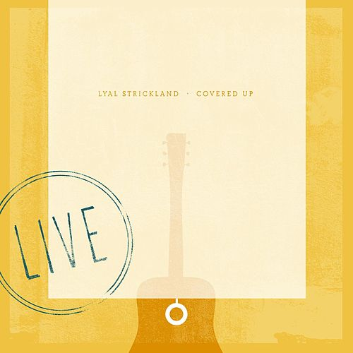 Covered up (Live) by Lyal Strickland