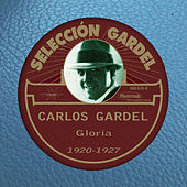 Play & Download Gloria (1920-1927) by Carlos Gardel | Napster