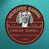Play & Download Seguí Mi Consejo (1929) by Carlos Gardel | Napster