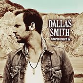 Jumped Right In by Dallas Smith