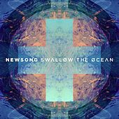 Swallow the Ocean (Deluxe Edition) by NewSong