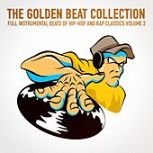 Play & Download The Golden Beat Collection Vol. 2 (20 Full Instrumental Beats of Hip-Hop and Rap Classics) by Instrumental Hip Hop Beats Crew | Napster