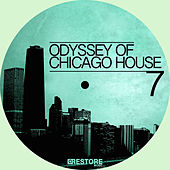 Odyssey of Chicago House, Vol. 7 by Various Artists