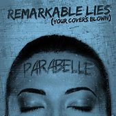 Play & Download Remarkable Lies (Your Cover's Blown) by Parabelle | Napster