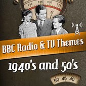 Play & Download BBC Radio & TV Themes from the 1940's and 50's by Various Artists | Napster