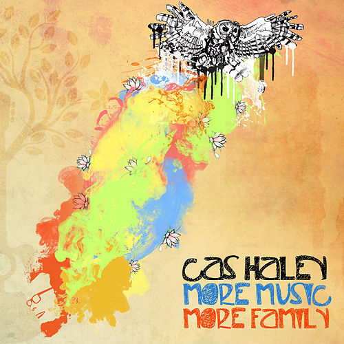 Play & Download More Music More Family by Cas Haley | Napster