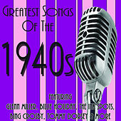 Play & Download Greatest Songs of the 1940s by Various Artists | Napster