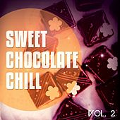Sweet Chocolate Chill, Vol. 2 (Sweet MomentsRelaxing Chill Out Tunes) by Various Artists