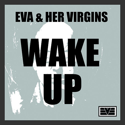 Wake Up by EVA