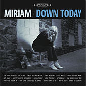 Down Today by Miriam