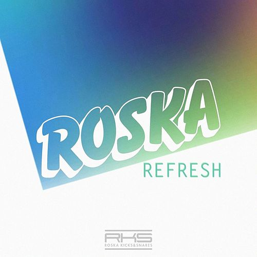 Play & Download Refresh by Roska | Napster