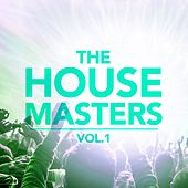 Play & Download The House Masters, Vol. 1 by Various Artists | Napster