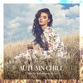 Play & Download Autumn Chill by Various Artists | Napster