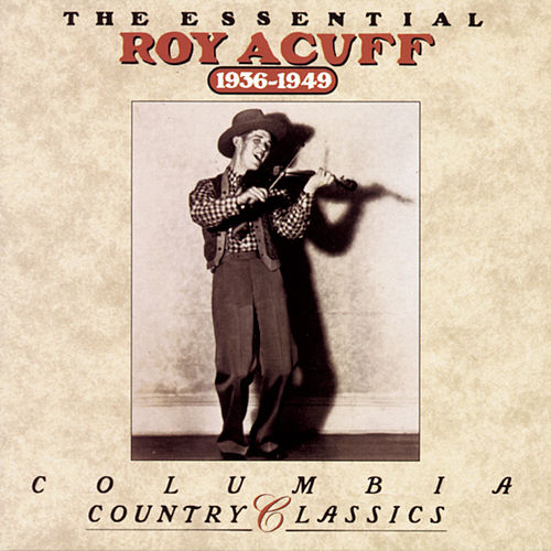 Play & Download The Essential Roy Acuff (1936-1949) by Roy Acuff | Napster