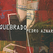 Play & Download Quebrado by Pedro Aznar | Napster