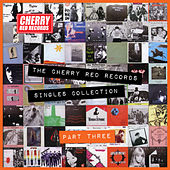 The Cherry Red Records Singles Collection - Part 3 by Various Artists