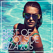 Best Of Poolside Ibiza 2015 by Various Artists