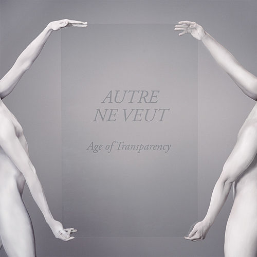 Play & Download Age of Transparency by Autre Ne Veut | Napster