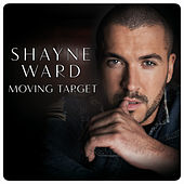 Play & Download Moving Target by Shayne Ward | Napster